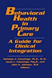Behavioral Health in Primary Care: A Guide for Clinical Integration
