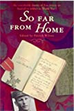 So Far from Home: The World War I Diaries of an Australian Solider (0731810686) by Evans, Eric