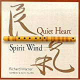 Quiet Heart & Spirit Wind ~ Richard Warner