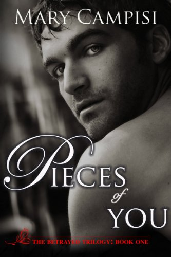 Pieces of You (The Betrayed Trilogy) by Mary Campisi
