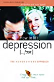 img - for How to Lift Depression...Fast: The Human Givens Approach book / textbook / text book
