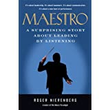Maestro: A Surprising Story About Leading by Listening ~ Roger Nierenberg