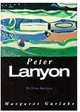 Peter Lanyon (St Ives Artists series) by Margaret Garlake (2002) Paperback