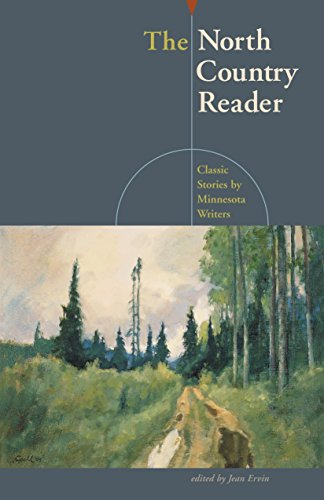 The North Country Reader: Classic Stories by Minnesota Writers (Borealis)
