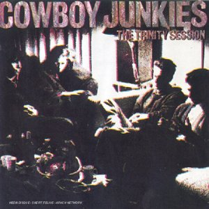 Cowboy Junkies - The Trinity Sessions - Zortam Music