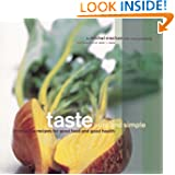 Taste Pure and Simple: Irresistible Recipes for Good Food and Good Health