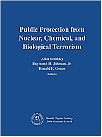 Public Protection from Nuclear, Chemical, and Biological Terrorism: Health Physics Society 2004 Summer School