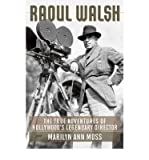img - for [(Raoul Walsh: The True Adventures of Hollywood's Legendary Director)] [Author: Marilyn Ann Moss] published on (May, 2011) book / textbook / text book
