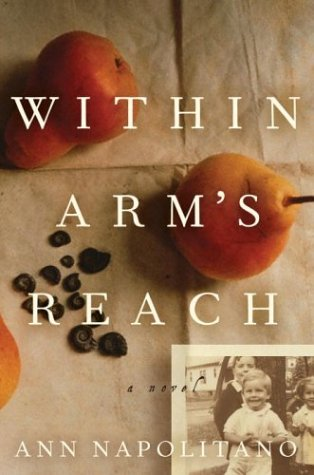 Within Arm's Reach: A Novel, Ann Napolitano