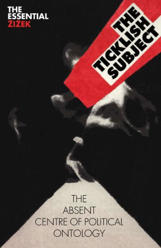 The Ticklish Subject: The Absent Centre of Political Ontology (Second Edition)  (The Essential Zizek)