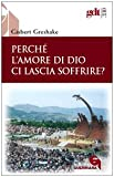 img - for Perch  l'amore di Dio ci lascia soffrire? book / textbook / text book
