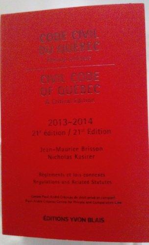 Civil Code of Québec, a Critical Edition 2013-2014. 21 Edition. Bilingual