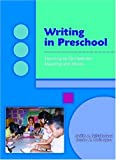 Writing in Preschool (087207546X) by Judith A. Schickedanz
