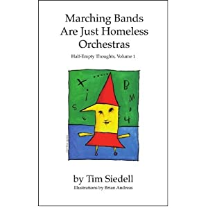 Marching Bands Are Just Homeless Orchestras, Half-Empty Thoughts Vol. 1