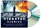 img - for THE DISASTER DIARIES Audiobook:disaster diary audio cd:The Disaster Diaries: How I Learned to Stop Worrying and Love the Apocalypse [Audiobook, Unabridged] book / textbook / text book