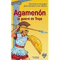 Agamenón y la Guerra de Troya (Para descubrir a los clásicos)
