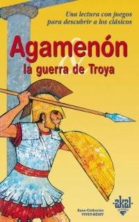 Agamenón y la Guerra de Troya (Clasicos Con Juegos)