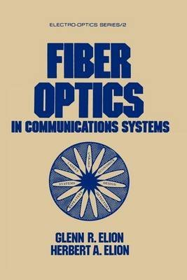 fiber-optics-in-communications-systems-by-glenn-r-elion-published-june-1978