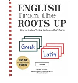 from the Roots Up: Help for Reading, Writing, Spelling & S.A.T. Scores