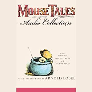 Mouse Tales Audio Collection | [Arnold Lobel]