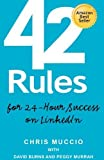 img - for 42 Rules for 24-Hour Success on LinkedIn: Practical ideas to help you quickly achieve your desired business success. (1st edition) by Chris Muccio (2008-12-05) book / textbook / text book