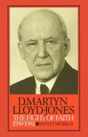 david-martyn-lloyd-jones-the-fight-of-faith-1939-1981