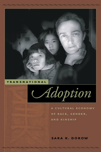 Transnational Adoption: A Cultural Economy of Race,...