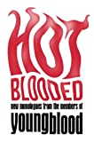 img - for Hot Blooded: New Monologues from the Members of Youngblood book / textbook / text book