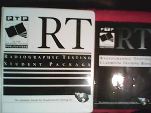 Radiographic Testing Classroom Training Book: Rt (Asnt...