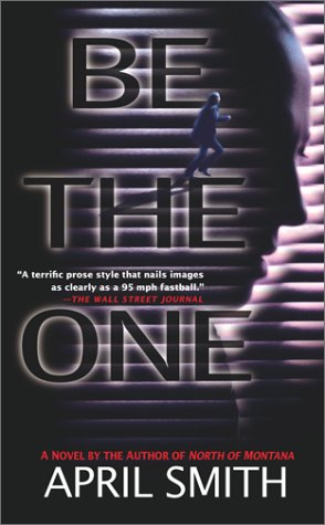 Be the One, APRIL SMITH