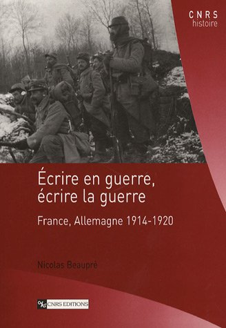 ecrire en guerre ecrire la guerre france allemagne 1914. Black Bedroom Furniture Sets. Home Design Ideas