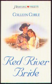 Red River Bride (Heartsong Presents #519), Colleen Coble