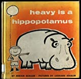Heavy Is a Hippopotamus