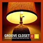 Groove Closet: Downtempo Bedroom Beat...