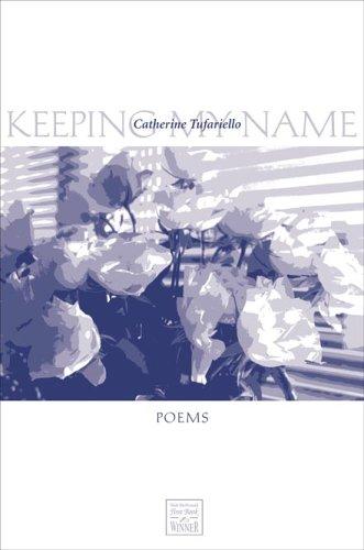 Keeping My Name (Walt Mcdonald First-book Series in Poetry)