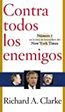 Contra todos los enemigos (Against All Enemies) (Spanish Edition) (159437497X) by Clarke, Richard A.