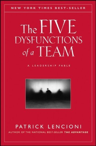 The Five Dysfunctions Of A Team: A Leadership Fable 1St (First) By Lencioni, Patrick (2002) Hardcover