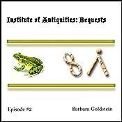 Institute of Antiquities: Bequests (Episode 2) | [Barbara Goldstein]