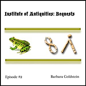 Institute of Antiquities: Bequests (Episode 2) | [Barbara Goldstein]