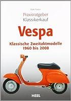Praxisratgeber Klassikerkauf: Vespa: Kla...