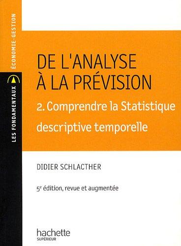 De l'analyse à la prévision : Volume 2, Comprendre la Statistique descriptive temporelle