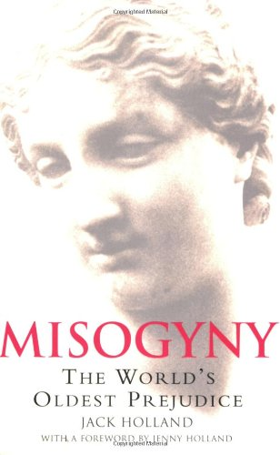 Misogyny: The World's Oldest Prejudice