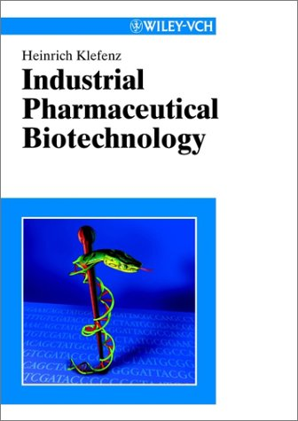 Industrial pharmaceutical biotechnology- Klefenz.rar