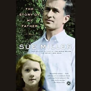 The Story of My Father | [Sue Miller]