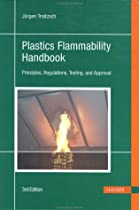 Hot Sale Plastics Flammability Handbook 3E:  Principles, Regulations, Testing, and Approval