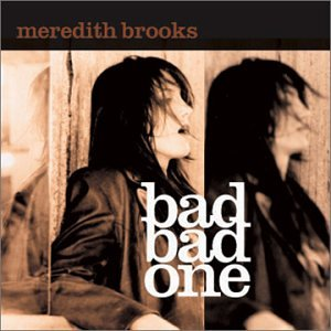 Meredith Brooks - Bad Bad One - Zortam Music