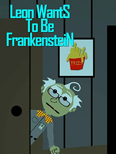 Leon Wants To Be Frankenstein on Amazon Prime Video UK
