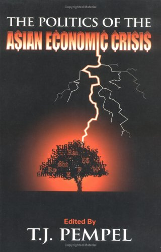 The Politics of the Asian Economic Crisis (Cornell Studies in Political Economy)