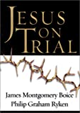 Jesus on Trial (1581344015) by Boice, James Montgomery