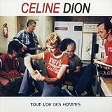 echange, troc Celine Dion - Tout L'or Des Hommes